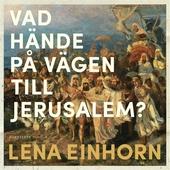 Vad hände på vägen till Jerusalem? : En gåta i historiens utmarker