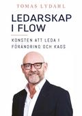 Ledarskap i flow: konsten att leda i förändring och kaos