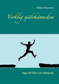 Verklig självkännedom: vägen till frihet och välmående