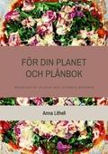 För din Planet och Plånbok: Recepten du älskar med svenska råvaror