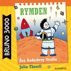 Bruno 3000 : Rymden (ljudbok) av Åsa Anderberg