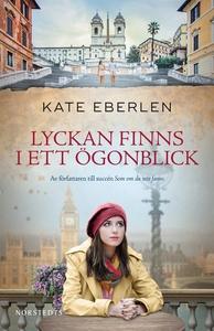 Lyckan finns i ett ögonblick (e-bok) av Kate Eb