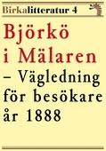 Björkö i Mälaren – En vägledning för besökare år 1888. Birkalitteratur nr 4.