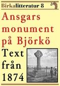 Ansgars monument på Björkö. Birkalitteratur nr 8. Återutgivning av text från 1874
