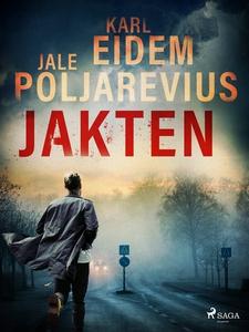 Jakten (e-bok) av Karl Eidem, Jale Poljarevius