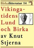 Vikingatidens Lund och Birka. Birkalitteratur nr 14. Återutgivning av text från 1909
