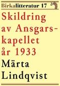 Invigningen av Ansgarskapellet. Birkalitteratur nr 17. Återutgivning av text från 1933