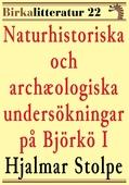 Naturhistoriska och archæologiska undersökningar på Björkö i Mälaren del I. Birkalitteratur nr 22. Återutgivning av text från 1872