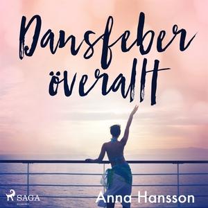 Dansfeber överallt (ljudbok) av Anna Hansson