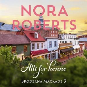 Allt för henne (ljudbok) av Nora Roberts