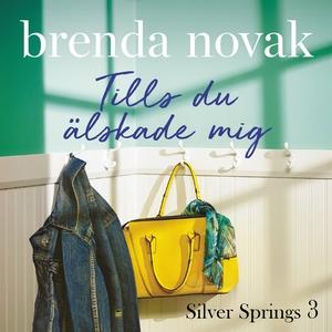 Tills du älskade mig (ljudbok) av Brenda Novak