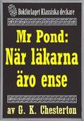 Mr Pond: När läkarna är överens. Återutgivning av text från 1937