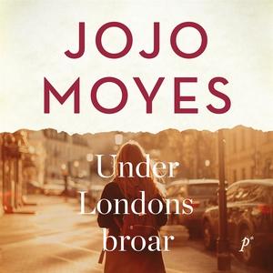 Under Londons broar (ljudbok) av Jojo Moyes