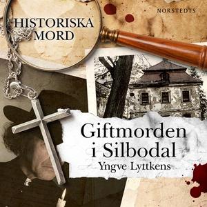 Giftmorden i Silbodal : Historiska mord del 1 (