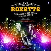 Roxette : Den osannolika resan tur och retur