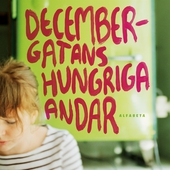 Decembergatans hungriga andar