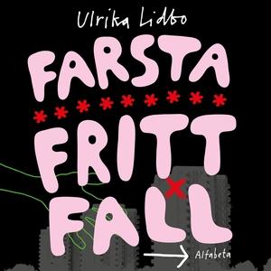 Farsta fritt fall (ljudbok) av Ulrika Lidbo