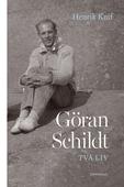 Göran Schildt - Två liv