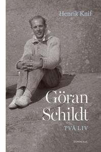 Göran Schildt - Två liv (e-bok) av Henrik Knif