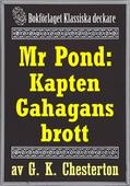 Mr Pond: Kapten Gahagans brott. Återutgivning av text från 1937