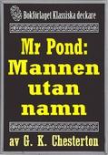 Mr Pond: Mannen utan namn. Återutgivning av text från 1937