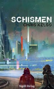 Schismen (e-bok) av Chris Kelso