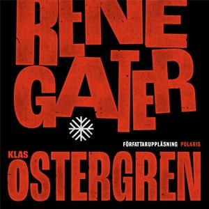 Renegater (ljudbok) av Klas Östergren