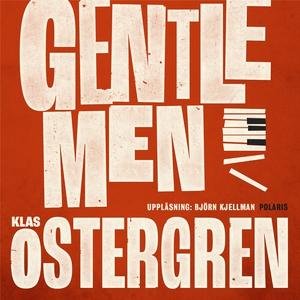 Gentlemen (ljudbok) av Klas Östergren