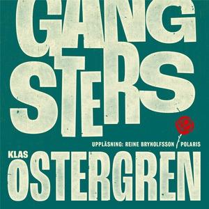 Gangsters (ljudbok) av Klas Östergren
