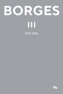 Borges III : 1971–1986 (e-bok) av Jorge Luis Bo