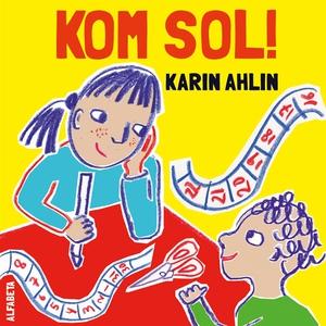 Kom sol! (ljudbok) av Karin Ahlin