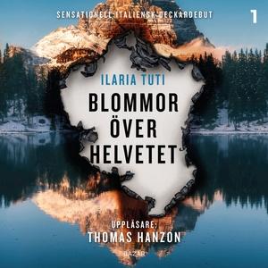 Blommor över helvetet (ljudbok) av Ilaria Tuti