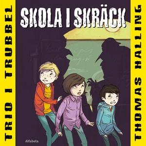 Skola i skräck (ljudbok) av Thomas Halling