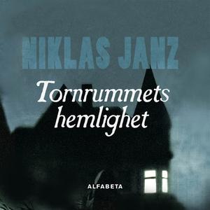 Tornrummets hemlighet (ljudbok) av Niklas Janz