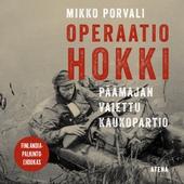 Operaatio Hokki – Päämajan vaiettu kaukopartio