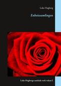 Enhetssamlingen: Loke Hagbergs samlade verk volym I