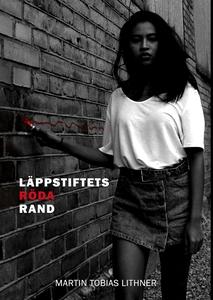 Läppstiftets Röda Rand (e-bok) av Martin Tobias