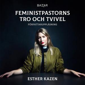 Feministpastorns tro och tvivel (ljudbok) av Es