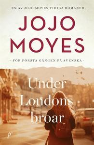 Under Londons broar (e-bok) av Jojo Moyes