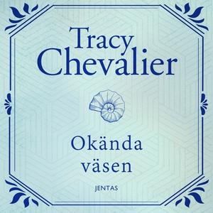 Okända väsen (ljudbok) av Tracy Chevalier