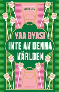 Inte av denna världen (e-bok) av Yaa Gyasi