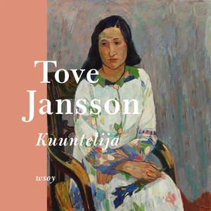Kuuntelija (ljudbok) av Tove Jansson