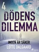 Dödens dilemma 4 - Ingen är säker