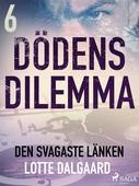 Dödens dilemma 6 - Den svagaste länken