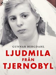 Ljudmila från Tjernobyl (e-bok) av Gunnar Bergd