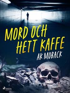 Mord och hett kaffe (e-bok) av AK Moback