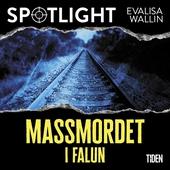 Massmordet i Falun : Spotlight