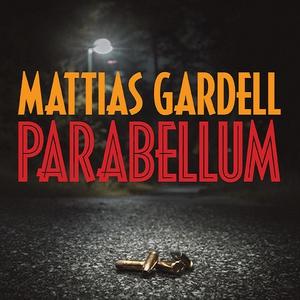 Parabellum (ljudbok) av Mattias Gardell