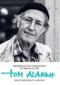 Drömmar och verklighet : en biografi om Tom Alandh