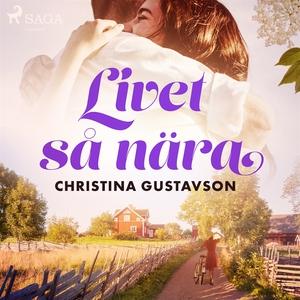 Livet så nära (ljudbok) av Christina Gustavson